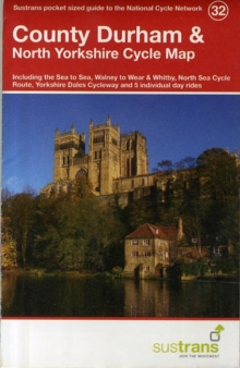 County Durham & North Yorkshire Cycle Map 32 : Including the Sea to Sea, Walney to Wear & Whitby, North Sea Cycle Route, Yorkshire Dales Cycleway & 5 Individual Day Rides, Sheet map, folded Book