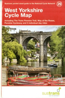 West Yorkshire Cycle Maps 29 : Including the Trans Pennine Trail, Way of the Roses, Pennine Cycleway and 5 Individual Day Rides, Sheet map, folded Book