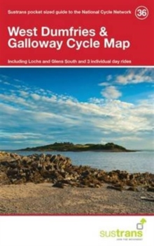 West Dumfries & Galloway Cycle Map 36 : Including Lochs and Glens South and 3 Individual Day Rides, Paperback Book