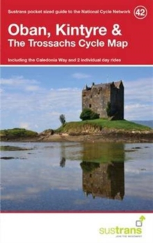 Oban, Kintyre & the Trossachs Cycle Map 42 : Including the Caledonia Way and 2 Individual Day Rides, Paperback Book