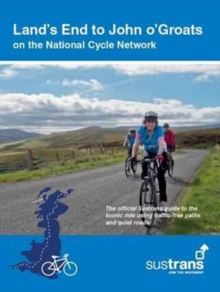 Land's End to John O'Groats : On the National Cycle Network : Official Sustrans Guide, Paperback Book