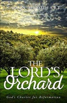 The Lord's Orchard : God'scharter for Reformation, Paperback / softback Book