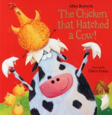 The Chicken That Hatched a Cow!, Paperback Book