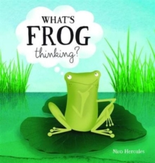 What's Frog Thinking?, Hardback Book