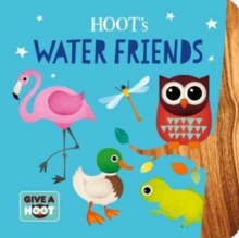 Hoot's Water Friends, Bath book Book