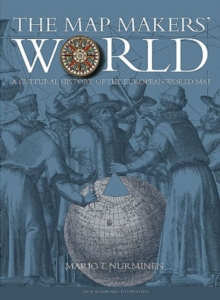 The Mapmakers' World : A Cultural History of the European World Map, Hardback Book