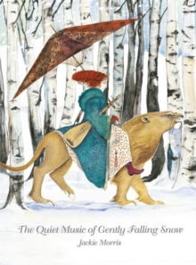 The Quiet Music of Gently Falling Snow, Hardback Book