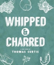 Whipped & Charred, Hardback Book