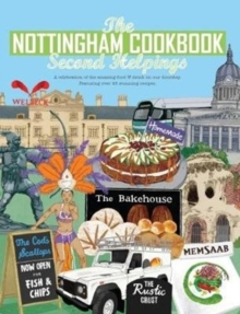 The Nottingham Cook Book: Second Helpings : A celebration of the amazing food & drink on our doorstpe., Paperback Book