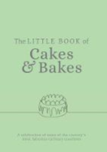 The Little Book of Cakes and Bakes : recipes and stories from the kitchens of some of the nation's best bakers and cake-makers, Paperback / softback Book