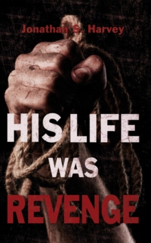 His Life Was Revenge, Paperback Book