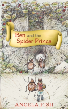 Ben and the Spider Prince, Hardback Book