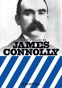 A Rebel's Guide to James Connolly, Paperback Book