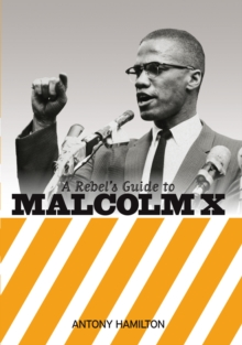 A Rebel's Guide To Malcolm X, Paperback / softback Book
