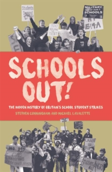 Schools Out! : The Hidden History of Britain's School Student Strikes, Paperback Book