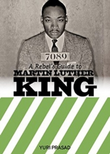 A Rebel's Guide To Martin Luther King, Paperback / softback Book