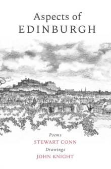 Aspects of Edinburgh : Poems by Stewart Conn Drawings by John Knight, Paperback / softback Book