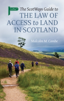 The Scotways Guide to the Law of Access to Land in Scotland, Paperback / softback Book