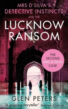 Mrs D'Silva's Detective Instincts and the Lucknow Ransom, Paperback Book