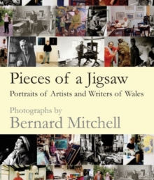 Pieces of a Jigsaw : Portraits of Artists and Writers of Wales, Hardback Book