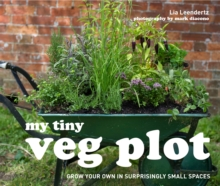 My Tiny Veg Plot : Grow your own in surprisingly small spaces, EPUB eBook