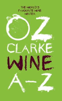 Oz Clarke Wine A-Z : The world's favourite wine writer, EPUB eBook