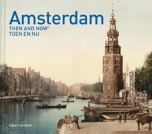 Amsterdam Then and Now, Hardback Book