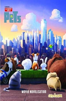 Secret Life of Pets: Junior Novel, Paperback Book