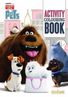 The Secret Life of Pets Activity Colouring Book, Paperback / softback Book