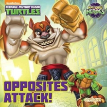 Half-Shell Heroes Opposites Attack!, Board book Book