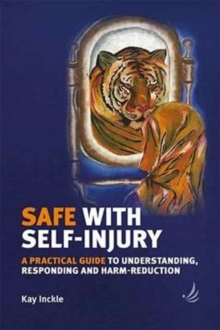 Safe with Self-Injury, Paperback / softback Book