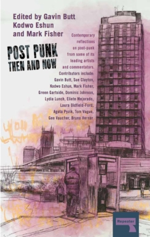 Post-Punk Then and Now, Paperback Book