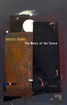 The Music of the Future, Paperback / softback Book