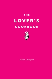 The Lover's Cookbook, Hardback Book