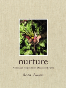 Nurture : Notes and Recipes from Daylesford Farm, Hardback Book