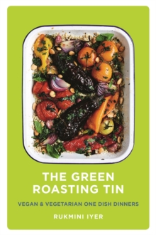 The Green Roasting Tin : Vegan and Vegetarian One Dish Dinners, Hardback Book