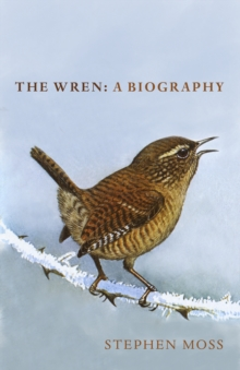 The Wren : A Biography, Hardback Book