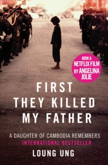First They Killed My Father : Film tie-in, Paperback Book
