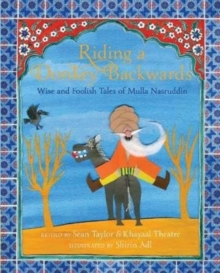 Riding a Donkey Backwards : Wise and Foolish Tales of the Mulla Nasruddin, Hardback Book