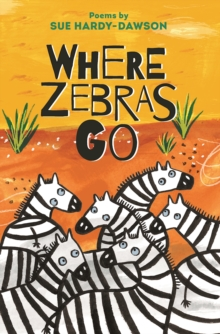 Where Zebras Go : Poems, Paperback / softback Book