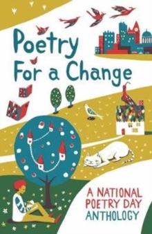 Poetry for a Change : A National Poetry Day Anthology, Paperback / softback Book