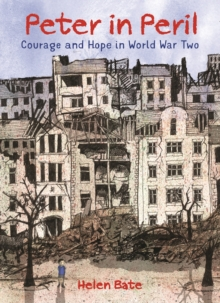 Peter in Peril : Courage and Hope in World War Two, Hardback Book