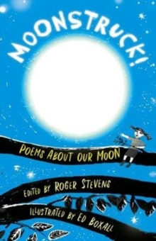 Moonstruck! : Poems About Our Moon, Paperback / softback Book