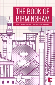 The Book of Birmingham : A City in Short Fiction, Paperback Book