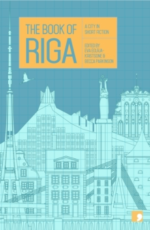The Book of Riga : A City in Short Fiction, Paperback Book
