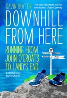 Downhill from Here : Running from John O'Groats to Land's End, Paperback Book