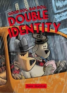 Good Dog Bad Dog: Double Identity, Paperback Book