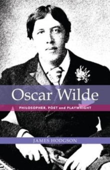 Oscar Wilde: Philosopher, Poet and Playwright, Paperback / softback Book