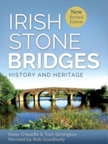 Irish Stone Bridges : History and Heritage, Hardback Book