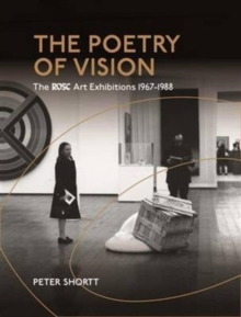 The Poetry of Vision : The Rosc Art Exhibitions 1967-1988, Paperback Book